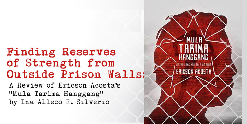 """a2a458930914c Finding Reserves of Strength from Outside Prison Walls  A Review of Ericson  Acosta s """"Mula Tarima Hanggang"""""""